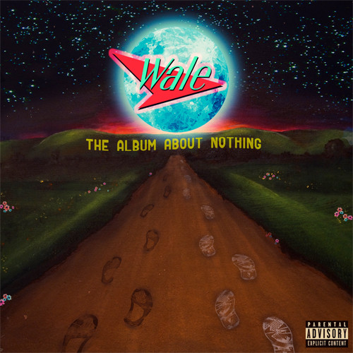 Wale - Wale – The Album About Nothing