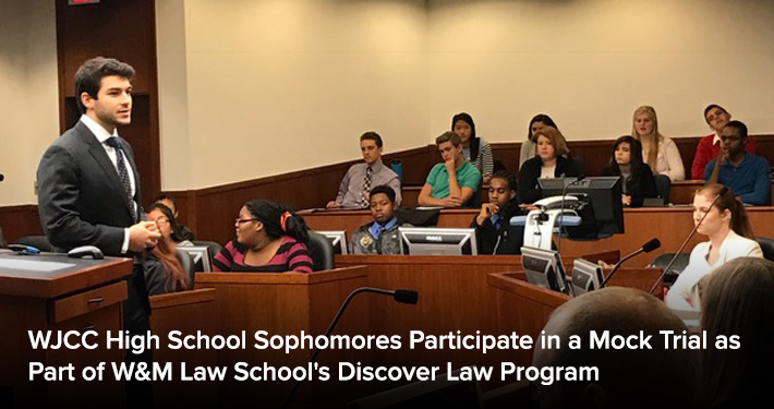 WJCC High School Sophomores Participate in a Mock Trial as Part of William & Mary Law School's Discover Law Program