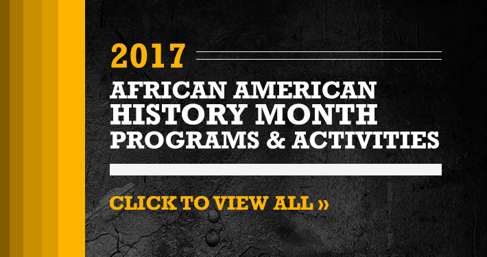 2017 African American History Month Programs & Activities