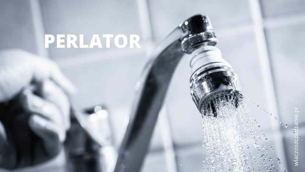 Perlator (aerator) do wody. Jak wybrać i jak działa?
