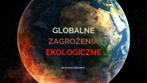 Globalne zagrożenia ekologiczne