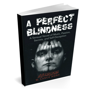 Cover of soft bound version of A Perfect Blindness by W Lance Hunt