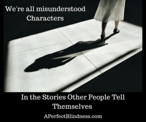 We're all misunderstood Characters