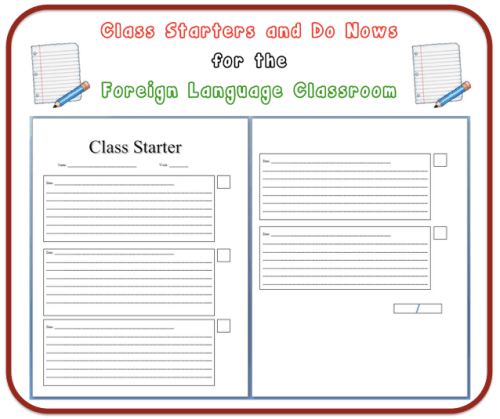 Class Starters (Do Nows, Warm Ups) for the Foreign (World) Language Classroom (French, Spanish) wlteacher.wordpress.com