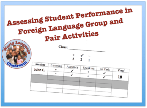 Assessing Foreign (World) Language Group and Pair Activities (French, Spanish) wlteacher.wordpress.com