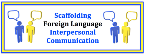 Scaffolding Foreign (World)  Language Interpersonal Communication (French, Spanish) wlteacher.wordpress.com