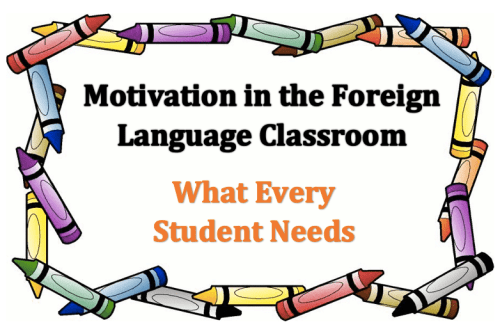 Motivation in the Foreign (World) Language Classroom (French, Spanish) wlteacher.wordpress.com