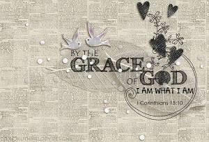Be strong in the grace we have from God thru Jesus our Lord