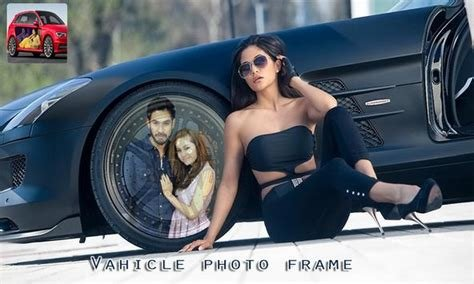 New Vehicle Photo Frames Royal Car Stylish Editor Apk On This Month