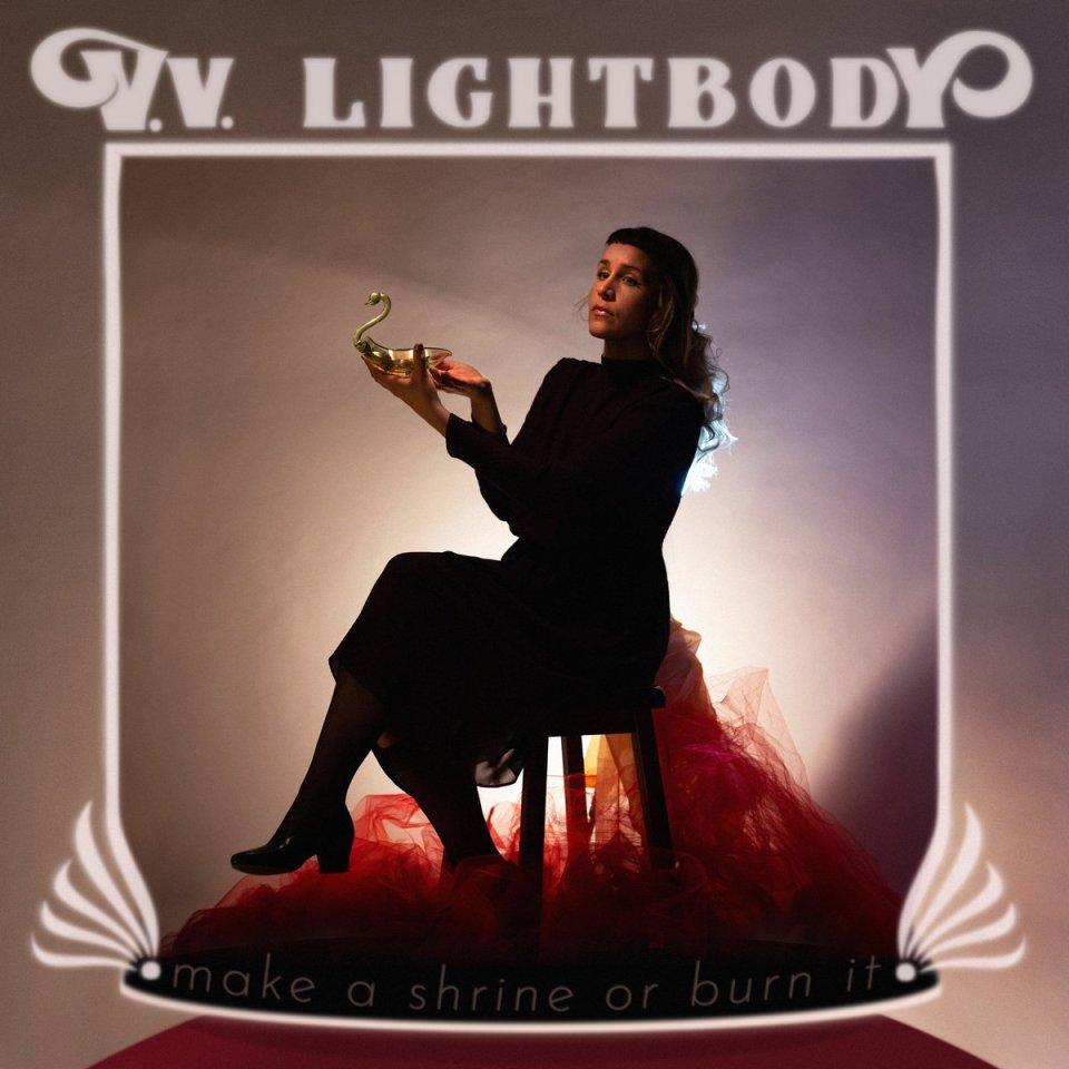 V.V. Lightbody Make a Shrine or Burn It