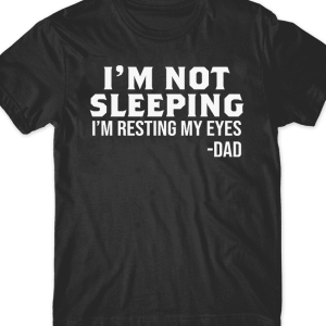 Father Gifts, Gifts For Dad, Funny T Shirts, Daddy Shirt, I Am Not Sleeping, Men, Black, Cotton - Woastuff