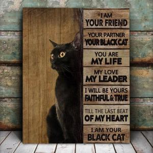 I Am Your Friend Your Partner Your Black Cat Poster, Best Friend Gifts, Wall Decor, Canvas Options - Woastuff