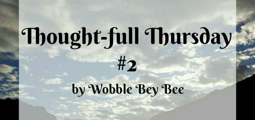 Thought-full Thursday #2