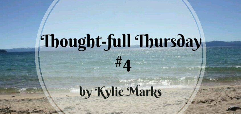 Thought-full Thursday #4