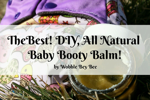 The Best! DIY, All Natural Baby Booty Balm! UPDATED!