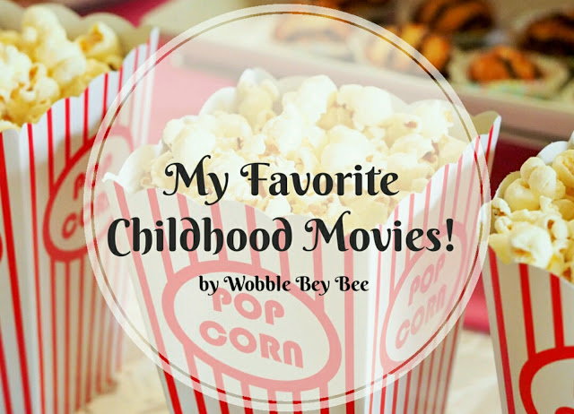 My Favorite Childhood Movies!