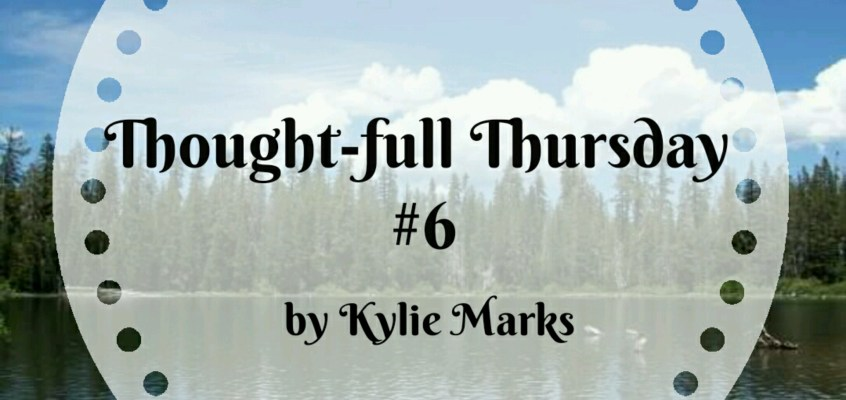 Thought-full Thursday #6