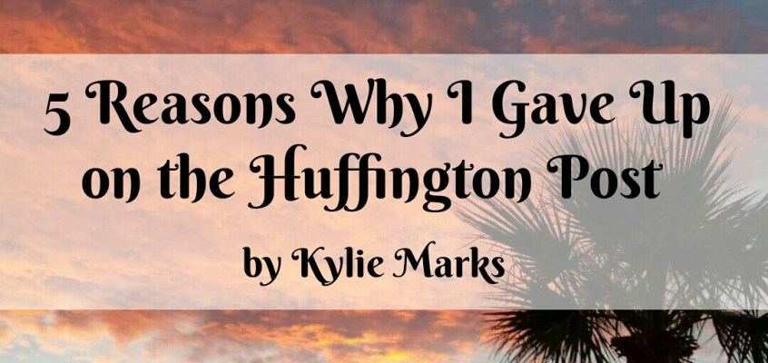 5 Reasons Why I Gave Up On the Huffington Post