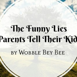 Funny parenting lies