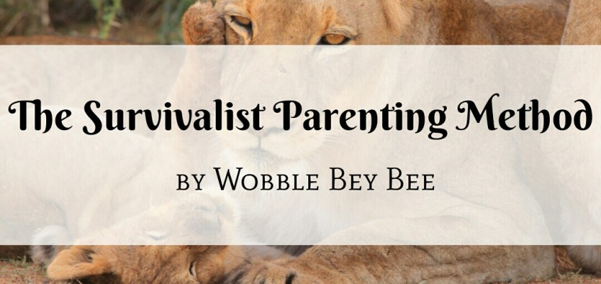 The Survivalist Parenting Method
