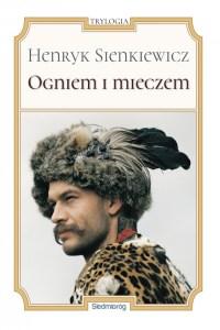 """Okładka książki """"Ogniem i mieczem"""" – pierwsza część najsłynniejszej trylogii, której autorem był Henryk Sienkiewicz"""