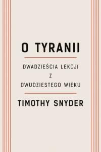 Timothy Snyder - O tyranii