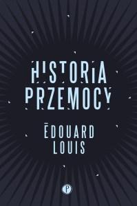Historia przemocy Edouard louis pauza wydawnictwo
