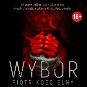 """Wybór"" Piotr Kościelny"