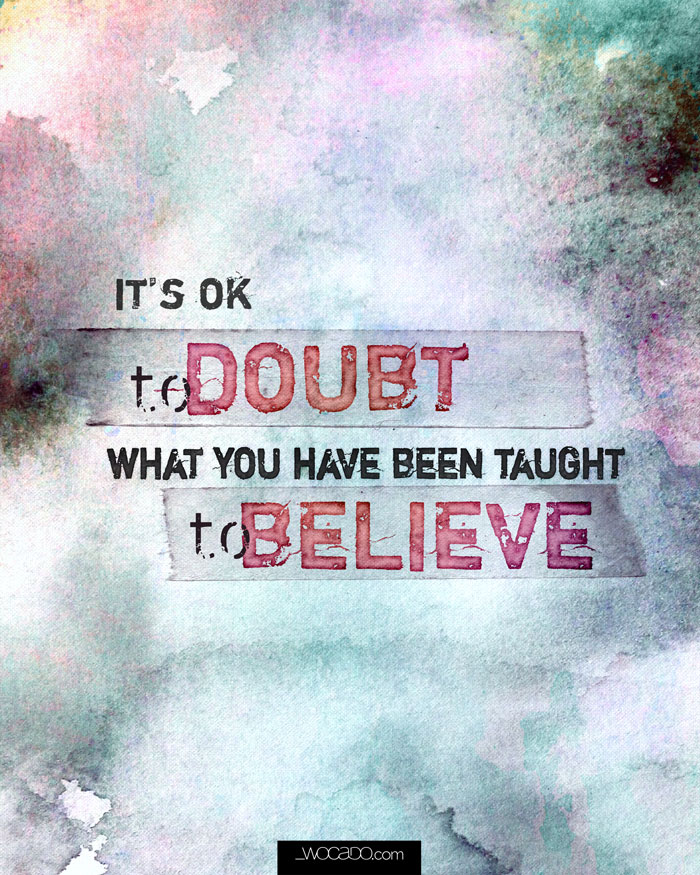 It's ok to doubt - 8x10 Printable by WOCADO