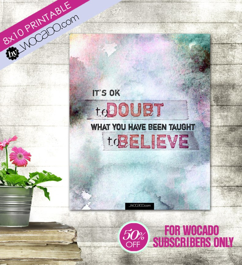 It's ok to doubt - 8x10 Printable by WOCADO