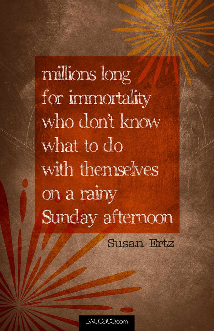 Millions Long for Immortality - 11x17 Printable Poster by WOCADO