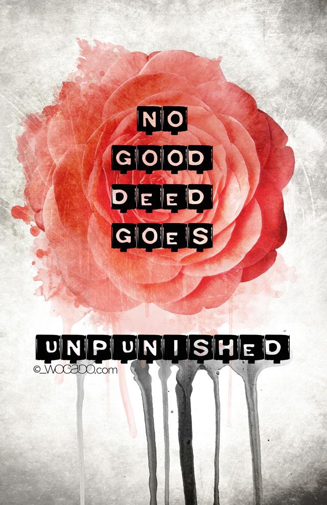 No Good Deed Goes Unpunished - Quote Poster by WOCADO