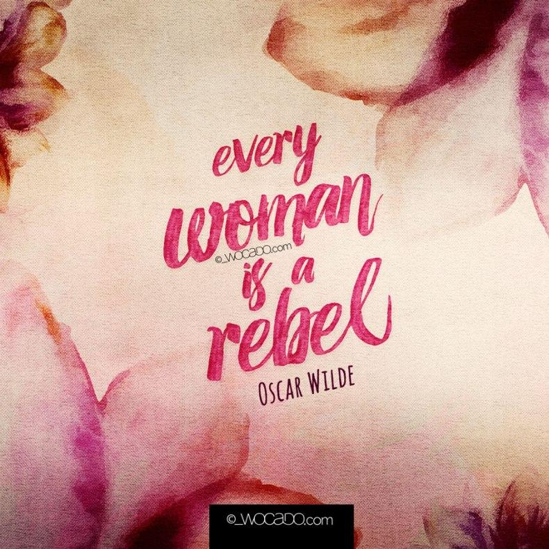 Every Woman is a Rebel- Oscar Wilde by WOCADO