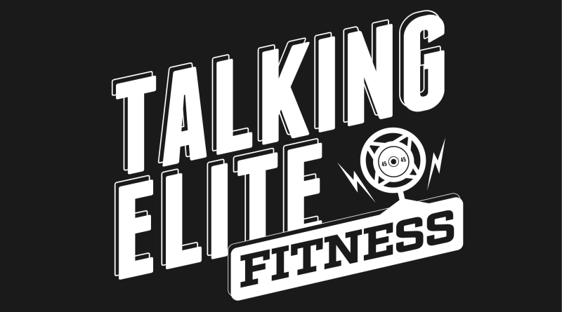Talking Elite Fitness Podcast with Tommy Marquez and Sean Woodland