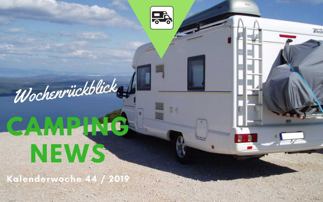 Camping News Wochenrückblick – KW44/2019