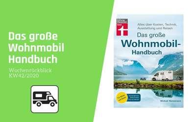 Das große Wohnmobil Handbuch | Camping News Wochenrückblick – KW42/2020