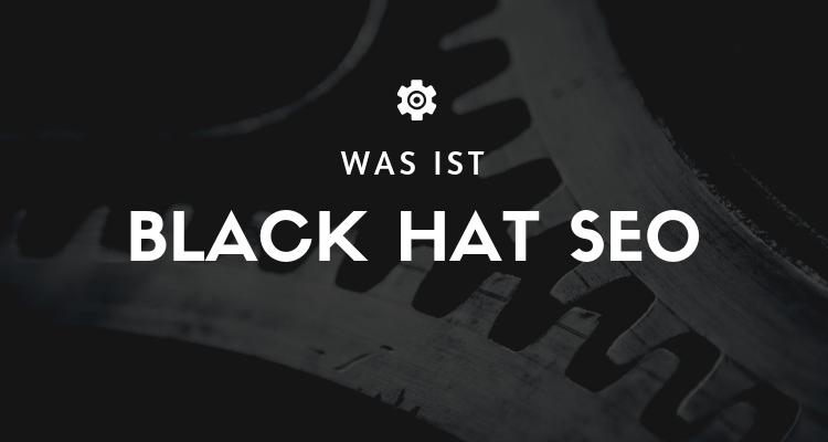 Kopie von Was ist - Black Hat SEO