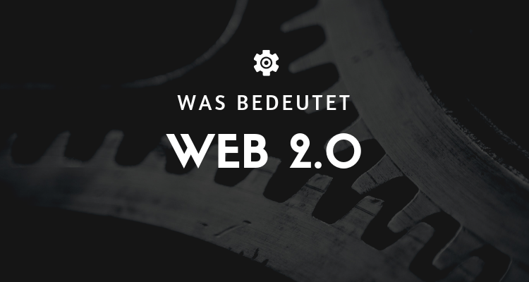 Was bedeutet Web 2.0