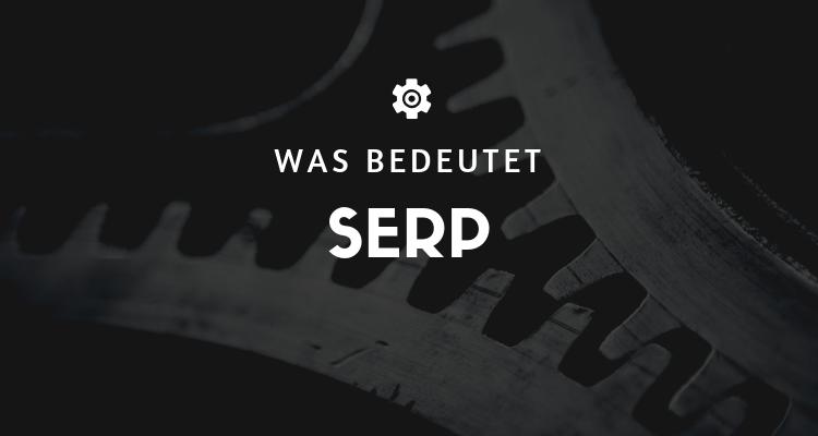 Was bedeutet SERP