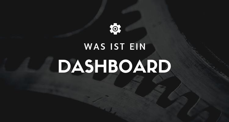 Was ist ein Dashboard