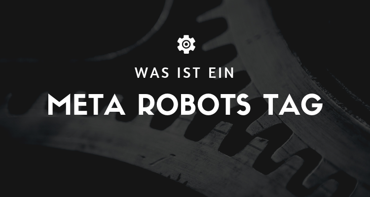Was ist Meta Robots Tag