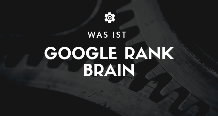 Was ist Google Rank Brain