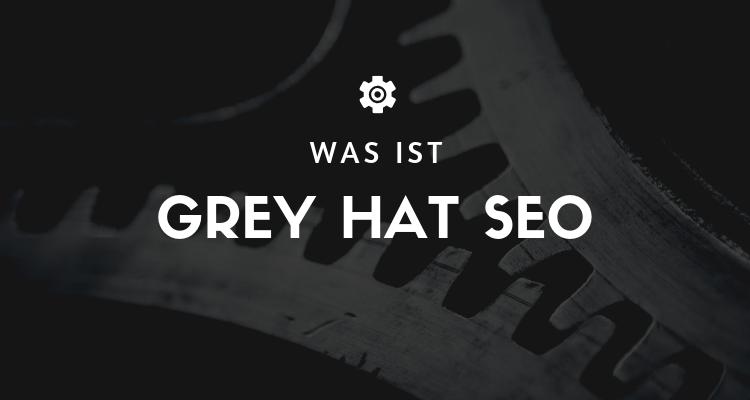 Was ist Grey Hat SEO