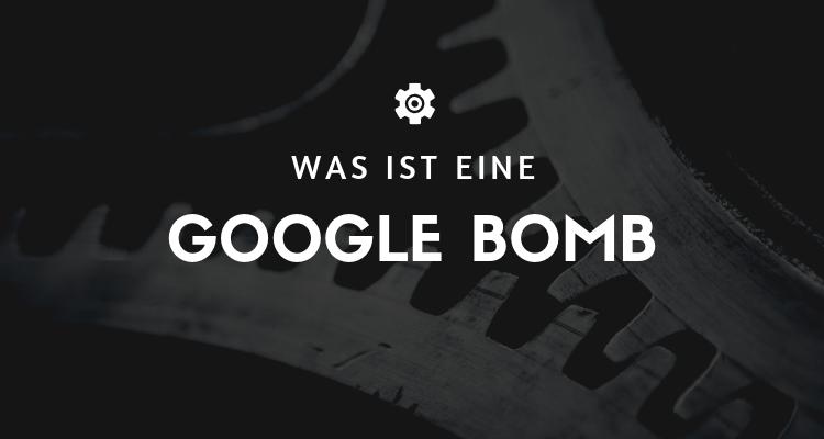 Was ist eine Google Bomb