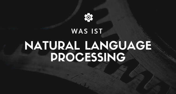 Was ist Natural Language Processing