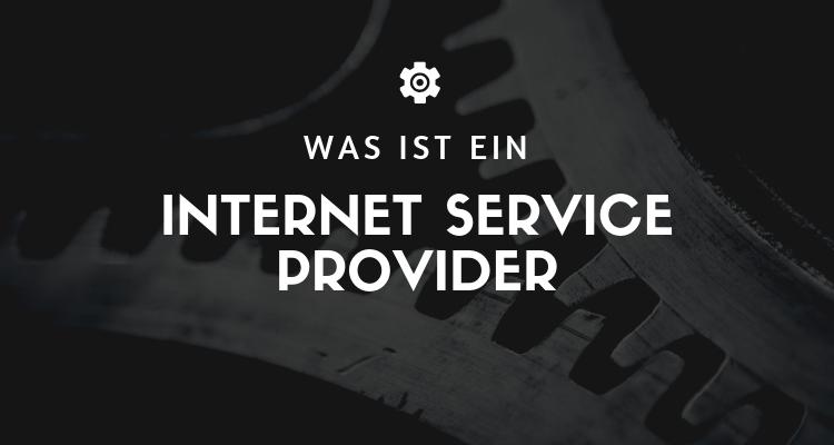 Was ist ein Internet Service Provider