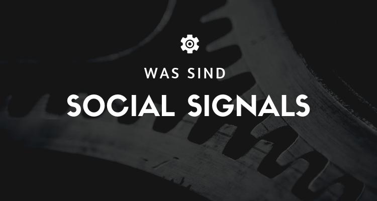 Was sind Social Signals