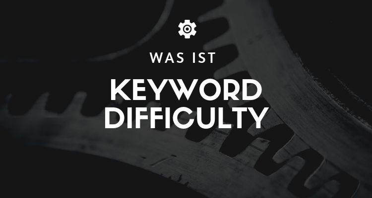 Was ist Keyword Difficulty