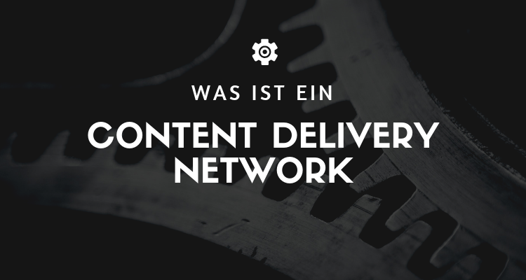 Was ist 40 - CDN (Content Delivery Network)