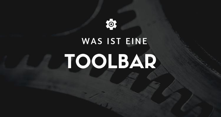 Was ist eine Toolbar
